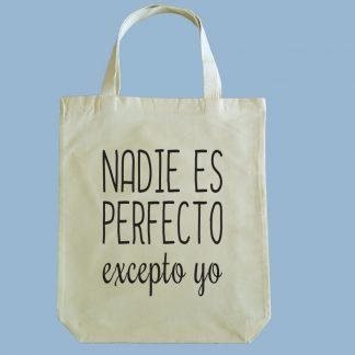 Bolsa ecológica Calambur 100% algodón estampada con mensaje humorístico (frase chistosa) nadie es perfecto excepto yo