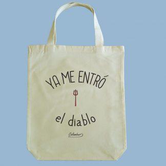 Bolsa ecológica Calambur 100% algodón estampada con mensaje humorístico (frase chistosa), expresión chilena y dibujo divertido ya me entró el diablo
