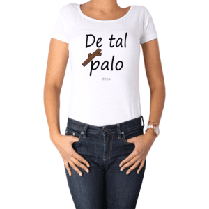 Polera Mujer Calambur 100% algodón Mensaje Divertido Estampado De Tal Palo