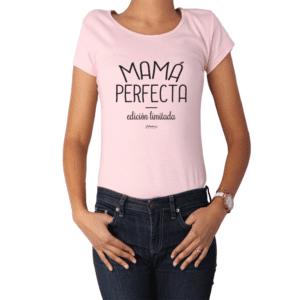 Polera Mujer Calambur 100% algodón Mensaje Divertido Estampado Mamá Perfecta Edición Limitada