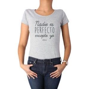 Polera Mujer Calambur 100% algodón diseño Nadie es perfecto excepto yo gris